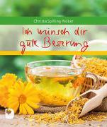 Cover-Bild zu Spilling-Nöker, Christa: Ich wünsch dir gute Besserung
