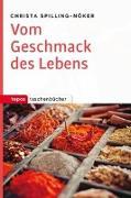 Cover-Bild zu Spilling-Nöker, Christa: Vom Geschmack des Lebens