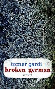 Cover-Bild zu Gardi, Tomer: Broken German