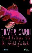Cover-Bild zu Gardi, Tomer: Sonst kriegen Sie Ihr Geld zurück