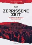 Cover-Bild zu Bogner, Manuel: Die zerrissene Zeit