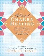 Cover-Bild zu Dale, Cyndi: Advanced Chakra Healing: Four Pathways to Energetic Wellness and Transformation