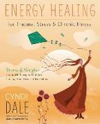 Cover-Bild zu Dale, Cyndi: Energy Healing for Trauma, Stress and Chronic Illness