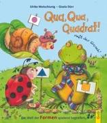 Cover-Bild zu Motschiunig, Ulrike: Qua, Qua, Quadrat!, ruft der Frosch
