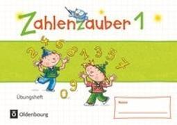 Cover-Bild zu Zahlenzauber 1. Schuljahr. Materialien zu den Ausgaben 2016 und Bayern 2014. Übungsheft von Betz, Bettina