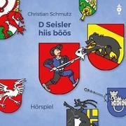 Cover-Bild zu Schmutz, Christian: D Seisler hiis böös