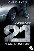 Cover-Bild zu Ryan, Chris: Agent 21 - Im Zeichen des Todes
