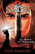 Cover-Bild zu Bradford, Chris: The Way of the Warrior (Young Samurai, Book 1)