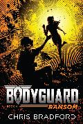 Cover-Bild zu Bradford, Chris: Bodyguard: Ransom (Book 4)