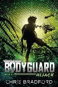 Cover-Bild zu Bradford, Chris: Bodyguard: Hijack (Book 3)