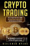 Cover-Bild zu Myers, Benjamin: Crypto Trading: The Ultimate Practical Guide to Make Money with the Best Crypto Trading Strategies. the 10 Secrets to Success with Bit