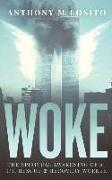 Cover-Bild zu Spur, Steve (Solist): Woke, The Spiritual Awakening of a 9/11 Rescue & Recovery Worker