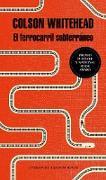 Cover-Bild zu Whitehead, Colson: El ferrocarril subterráneo / The Underground Railroad