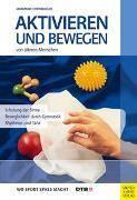 Cover-Bild zu Aktivieren und Bewegen von älteren Menschen von Eisenburger, Marianne