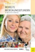 Cover-Bild zu Bewegte Begegnungsstunden für Menschen mit Demenz von Eisenburger, Marianne