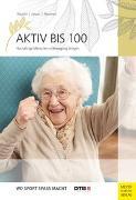 Cover-Bild zu Aktiv bis 100 von Regelin, Petra