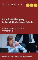 Cover-Bild zu Sexuelle Belästigung in Beruf, Studium und Schule (eBook) von Künneth, Karl Hermann