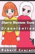 Cover-Bild zu Everett, Robert: Cherry Blossom Snow: Organization