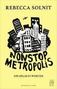 Cover-Bild zu Solnit, Rebecca: Nonstop Metropolis