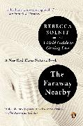 Cover-Bild zu Solnit, Rebecca: The Faraway Nearby