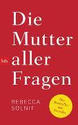 Cover-Bild zu Solnit, Rebecca: Die Mutter aller Fragen
