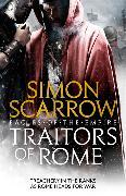 Cover-Bild zu Scarrow, Simon: Traitors of Rome (Eagles of the Empire 18)