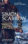 Cover-Bild zu Scarrow, Simon: When the Eagle Hunts (Eagles of the Empire 3)