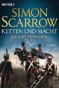 Cover-Bild zu Scarrow, Simon: Ketten und Macht - Die Napoleon-Saga 1795 - 1803