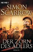 Cover-Bild zu Scarrow, Simon: Der Zorn des Adlers