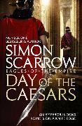 Cover-Bild zu Scarrow, Simon: Day of the Caesars (Eagles of the Empire 16)