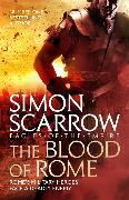 Cover-Bild zu Scarrow, Simon: The Blood of Rome (Eagles of the Empire 17)