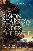 Cover-Bild zu Scarrow, Simon: Under the Eagle (Eagles of the Empire 1)