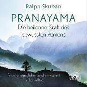 Cover-Bild zu Skuban, Ralph: Pranayama - Die heilende Kraft des bewussten Atmens