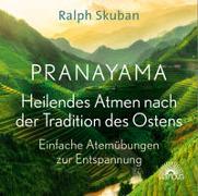 Cover-Bild zu Skuban, Ralph: Pranayama - Heilendes Atmen nach der Tradition des Ostens
