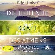 Cover-Bild zu Skuban, Ralph: Die heilende Kraft des Atmens