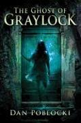 Cover-Bild zu Poblocki, Dan: The Ghost of Graylock