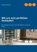 Cover-Bild zu Ritter, Michael: Mit uns zum perfekten Verkäufer!