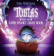 Cover-Bild zu Percival, Tom: Tobias and the Super Spooky Ghost Book