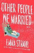 Cover-Bild zu Straub, Emma: Other People We Married