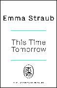 Cover-Bild zu Straub, Emma: This Time Tomorrow