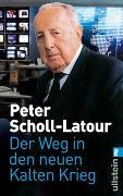 Cover-Bild zu Scholl-Latour, Peter: Der Weg in den neuen Kalten Krieg
