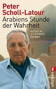 Cover-Bild zu Scholl-Latour, Peter: Arabiens Stunde der Wahrheit