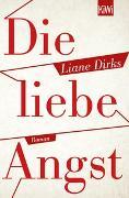 Cover-Bild zu Dirks, Liane: Die liebe Angst