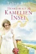Cover-Bild zu Bach, Tabea: Heimkehr auf die Kamelien-Insel