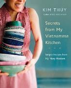 Cover-Bild zu Thúy, Kim: Secrets from My Vietnamese Kitchen