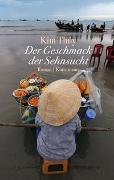 Cover-Bild zu Thúy, Kim: Der Geschmack der Sehnsucht