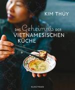 Cover-Bild zu Thúy, Kim: Das Geheimnis der Vietnamesischen Küche