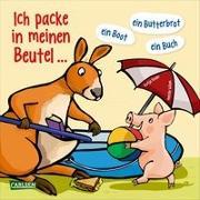 Cover-Bild zu Reider, Katja: Ich packe in meinen Beutel ... ein Boot, ein Buch, ein Butterbrot