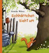 Cover-Bild zu Wilson, Henrike: Eichhörnchen zieht um
