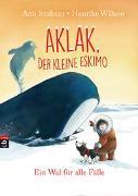 Cover-Bild zu Stohner, Anu: Aklak, der kleine Eskimo - Ein Wal für alle Fälle